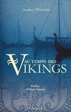 Anders Winroth - Au temps des Vikings.