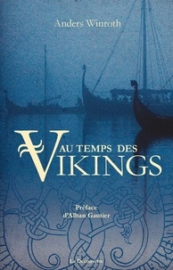 Anders Winroth - Au temps des Vikings.