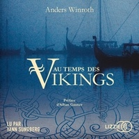 Anders Winroth et Philippe Pignarre - Au temps des Vikings.