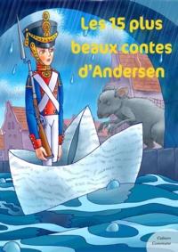Andersen - Les 15 plus beaux contes d'Andersen.