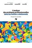 Anderson Araújo-Oliveira et Isabelle Chouinard - L'analyse des pratiques professionnelles dans les métiers relationnels - Perspectives plurielles.