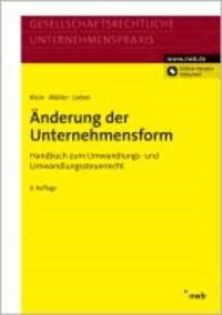 Änderung der Unternehmensform - Handbuch zum Umwandlungs- und Umwandlungssteuerrecht..