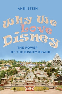 Andi Stein - Why We Love Disney - The Power of the Disney Brand.