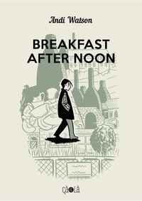 Andi Watson - Breakfast After Noon.