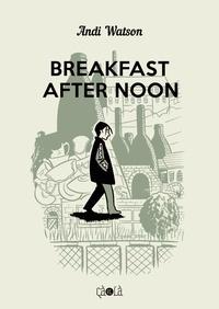 Andi Watson - Breakfast After Noon.