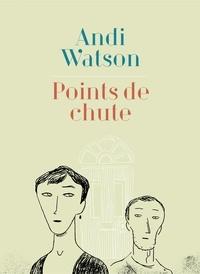Andi Watson - Points de chute.