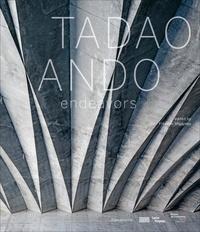 Ando Tadao et Frédéric Migayrou - Tadao Ando - Endeavors - The Challenge.