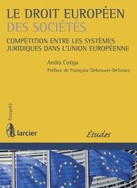 Andra Cotiga - Le droit européen des sociétés - Compétition entre les systèmes juridiques dans l'Union européenne.