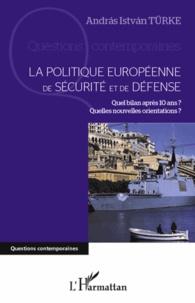 La politique européenne de sécurité et de défense - Quel bilan après 10 ans ? Quelles nouvelles orientations ?.pdf