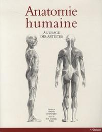 Andràs Szunyoghy et György Fehér - Anatomie humaine à l'usage des artistes.