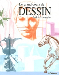 Andràs Szunyoghy - Le Grand Cours de Dessin.