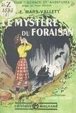 André-Édouard Mars-Vallett et Pierre Devaux - Le mystère du Foraisan.