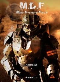 André A.S - M.D.F - Mars Défense Force.