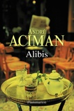 André Aciman - Alibis.