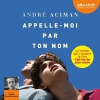 André Aciman - Appelle-moi par ton nom.