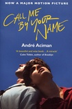André Aciman - Call Me by Your Name.