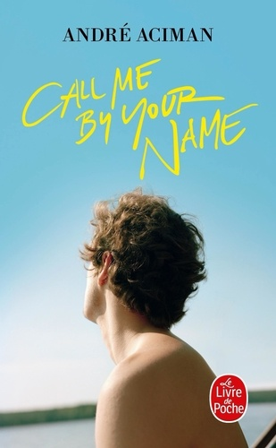 Call Me By Your Name Livre