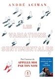 André Aciman - Les variations sentimentales.