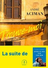 André Aciman - Trouve-moi.