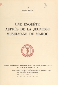 André Adam - Une enquête auprès de la jeunesse musulmane du Maroc.