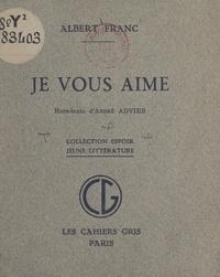 André Advier et Albert Franc - Je vous aime.