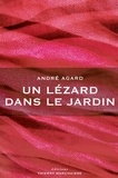 André Agard - Un lézard dans le jardin.