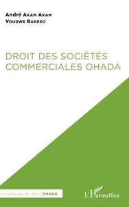 André Akam Akam et  Voudwe Bakreo - Droit des sociétés commerciales OHADA.
