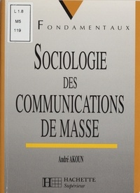 André Akoun - Sociologie des communications de masse.