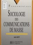 André Akoun - Sociologie des communications de masse.