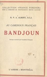 André Albert et Georges Goyau - Bandjoun, au Cameroun français.