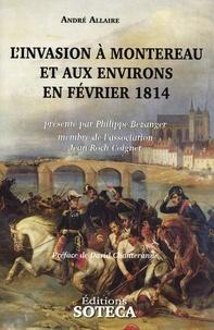 André Allaire - L'invasion à Montereau et des environs en février 1814.