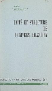 André Allemand et Robert Mandrou - Unité et structure de l'univers balzacien.