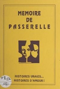 André Allemant et Jean Bouvet - Mémoire de passerelle - Histoires vraies... Histoires d'amour !.