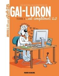 André Amouriq et  Sti - Les nouvelles aventures de Gai-Luron Tome 3 : Gai-Luron est complètement 2.0.