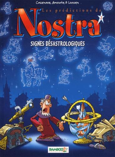 André Amouriq et David Lunven - Les prédictions de Nostra Tome 2 : Signes désastrologiques.