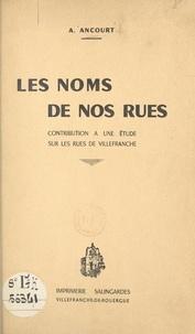André Ancourt - Les noms de nos rues - Contribution à une étude sur les rues de Villefranche-de-Rouergue.