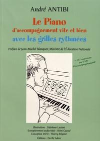 André Antibi - Le piano d'accompagnement vite et bien avec les grilles rythmées. 1 DVD