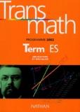 André Antibi et Raymond Barra - Transmath Tle ES - Obligatoire et spécialité, Programme 2002.
