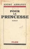 André Armandy - Pour la princesse.