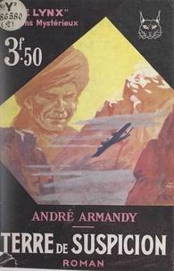 André Armandy - Terre de suspicion.
