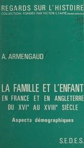 André Armengaud et Victor-Lucien Tapié - La famille et l'enfant en France et en Angleterre du XVIe au XVIIIe siècle (2) : aspects démographiques.