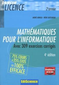 André Arnold et Irène Guessarian - Mathématiques pour l'informatique - Avec 309 exercices corrigés.