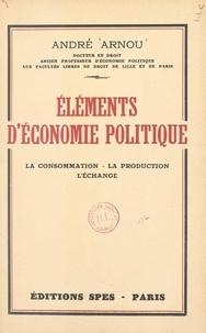 André Arnou - Éléments d'économie politique.