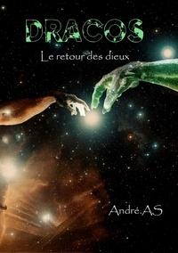 André AS - DRACOS - Le retour des dieux.