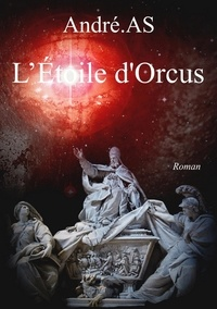 André AS - L'ÉTOILE D'ORCUS.