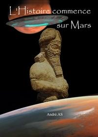 André AS - L'HISTOIRE COMMENCE SUR MARS.