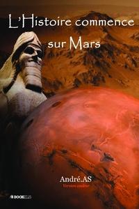 André.AS - L'Histoire commence sur Mars.