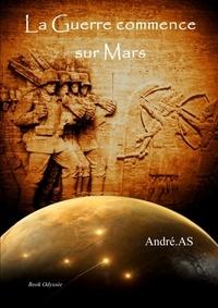 André AS - La Guerre commence sur Mars.