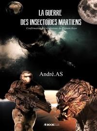 André.AS - LA GUERRE DES INSECTOÏDES MARTIENS.
