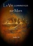 André AS - La Vie commence sur Mars.